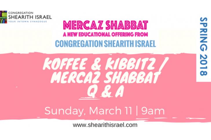 koffee & kibbitz + mercaz shabbat q & a
