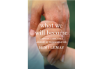 Mimi Lemay_WHAT WE WILL BECOME jacket image