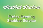 Friday Evening Shabbat Service
