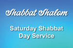 Saturday Shabbat Day Service