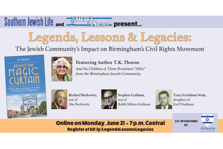 CAL_ Legends, Lessons and Legacies The Birmingham Jewish Community's Impact on the Civil Rights Movement june 21 JUNE 15 2021